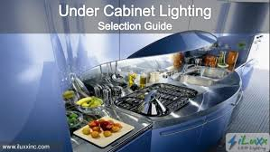 under cabinet lighting selection guide from iluxx wwwiluxxinccom cabinet lighting guide