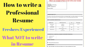 how to write a perfect resume tips for freshers experienced how to write a perfect resume tips for freshers experienced what not to write in resume