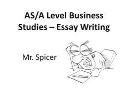 asa level business studies – essay writing mr spicer  ppt download