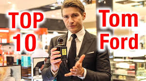 Top 10 Best <b>Tom Ford</b> Fragrances - YouTube