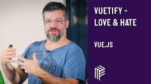 Vue.js Vienna, vuetify - Love & <b>Hate</b>, November 2019 - <b>YouTube</b>