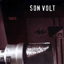 <b>Son Volt</b> - <b>Trace</b> Lyrics and Tracklist | Genius