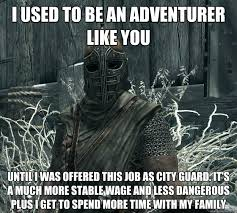 I used to be an adventurer like you until i was offered this job ... via Relatably.com