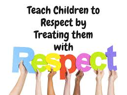 teach children to respect by treating them respect
