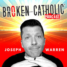 THE BROKEN CATHOLIC SHOW - Life Coaching, Online Church, & Spiritual Growth for Christian Men and Women