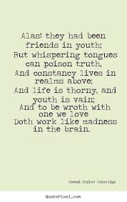 Love quote - Alas! they had been friends in youth; but whispering ... via Relatably.com