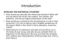 rhetorical analysis sourced from adapted by h leigh francisco  introduction detailing the rhetorical situation how would you describe the rhetorical situation what will you