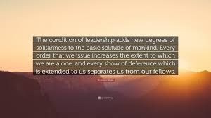 thornton wilder quote the condition of leadership adds new thornton wilder quote the condition of leadership adds new degrees of solitariness to the