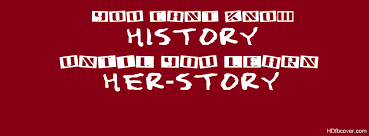 You Don't Know History Until You Know Her-Story - Funny Quotes ... via Relatably.com