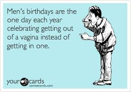 Image result for happy birthday humor for a guy