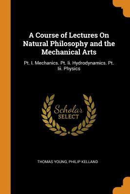 Resultado de imagem para A Course of Lectures on Natural Philosophy and the Mechanical Arts""