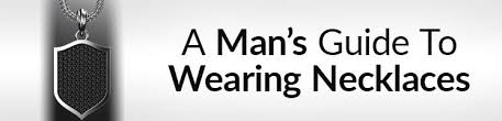 A Man's Guide To Wearing Necklaces | How To Buy A <b>Necklace</b> For ...