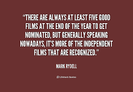 There are always at least five good films at the end of the year ...
