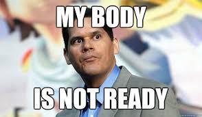 My Body Is Not Ready memes | quickmeme via Relatably.com