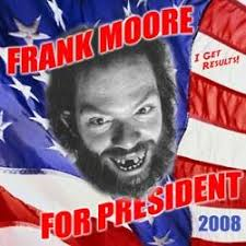 Frank Moore is one of numerous independents in the upcoming presidential election. His platform includes doing ... - moore_frank02