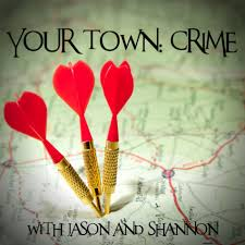 Your Town: Crime Podcast