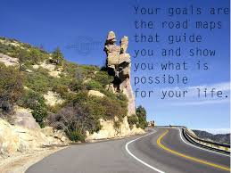 your goals are the road maps