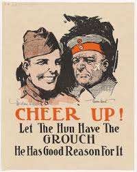 <b>Cheer Up</b>! Let the Hun Have the Grouch He Has Good Reason for It ...