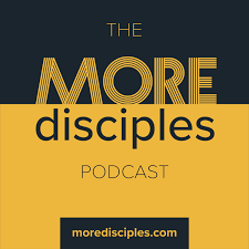 The More Disciples Podcast