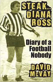 Steak <b>Diana Ross</b>: Diary of a Football Nobody: Amazon.co.uk: David ...