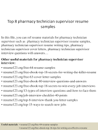 top8pharmacytechniciansupervisorresumesamples 150705100816 lva1 app6891 thumbnail 4 jpg cb 1436090943