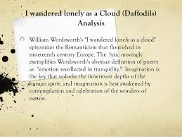 ECA Pod  Essay for  I Wandered Lonely as a Cloud    HOMEWORK William Wordsworth was one of the greatest English poets who  along with  other poet and friend Samuel Coleridge  ushered in the English Romantic fa