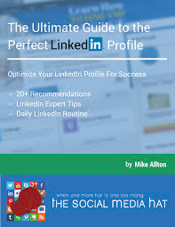 the complete guide to the perfect linkedin profile a copy of the ultimate guide to the perfect linkedin profile