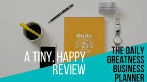 a tiny happy review of the daily greatness business planner bussiness planner