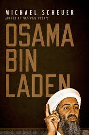 new scheuer book osama bin laden non intervention com michael scheuer osama bin laden