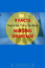 best ideas about nursing shortage nursing school 9 facts they re not telling you about nursing shortage nursebuff nurse