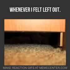 Whenever I Feel Left Out. by flyingbear - Meme Center via Relatably.com
