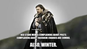 Ned Stark memes complaining about posts complaining about facebook ... via Relatably.com