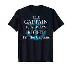 The Captain Is Always Right and I'm The Captain ... - Amazon.com