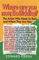 Where Are You Now, <b>Bo Diddley</b>?: The Stars Who Made Us Rock ...
