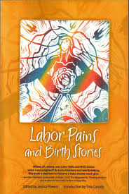 labor pains and birth stories essays on pregnancy childbirth labor pains and birth stories essays on pregnancy childbirth and becoming a parent jessica powers 9780980208115 com books