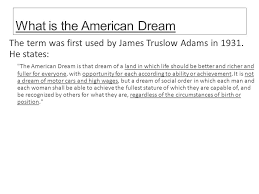 dreams and of mice and men do now brainstorm think about your  what is the american dream the term was first used by james truslow adams in