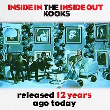 <b>The Kooks</b> - 12 Years of <b>Inside In</b> / <b>Inside</b> Out | Facebook