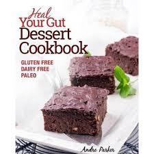 <b>Heal Your</b> Gut, Dessert Cookbook, Gluten Free, Dairy Free, Paleo ...