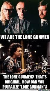 The Lone Gunmen by braynded12 - Meme Center via Relatably.com