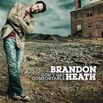 Don't Get Comfortable album by Brandon Heath