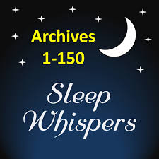 Sleep Whispers: 1-150 Archives