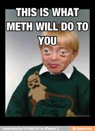 kid, meth - @pmichaelh: it's a meme that has a ugly actors face... via Relatably.com