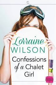 Confessions of a <b>Chalet Girl</b>: A heartwarming and laugh out loud ...