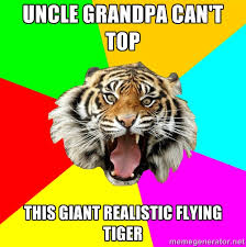 Uncle grandpa can't top This giant realistic flying tiger - Time ... via Relatably.com