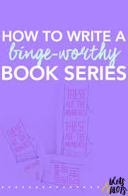 ten crazy realities about writing a sequel jenny bravo how to write a binge worthy book series
