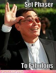 Oh wait, this isn't about me… it's about one of the single most fabulous men on the planet — George Takei. Sulu. Ensign Hikaru Sulu of the Star Ship ... - george-takei-set-phaser-to-fabuous