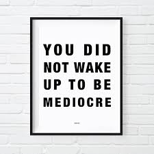 you did not wake up to be mediocre print motivational poster cool office decor christmas gift for boss gift for coworker white elephant brave business office decorating ideas awesome