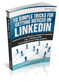 cv linkedin profile packages the international writer our 10 simple tricks for getting noticed on linkedin for today learn how to stand out and get found