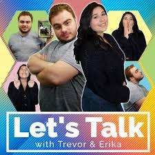 Let's Talk with Trevor & Erika