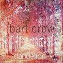 Dandelion album by Bart Crow